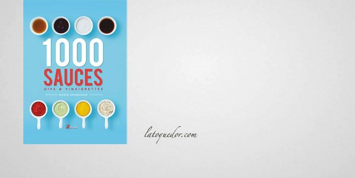 1000 sauces, dips et vinaigrettes