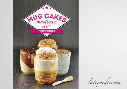 Mug cakes moelleux et Cie - Trop facile